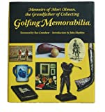 Golfing Memorabilia: Memoirs of Mort Olman, the Grandfather of Collecting