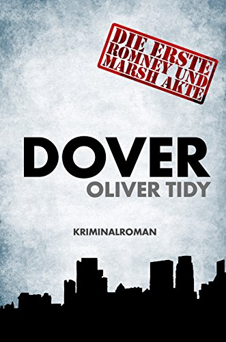 Dover: Kriminalroman (Die Romney und Marsh Akten 1) (German Edition)