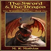 The Sword and the Dragon, Revised: The Wardstone Trilogy, Book 1 | M. R. Mathias