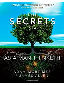 Learn more about the book, The Secrets of As a Man Thinketh