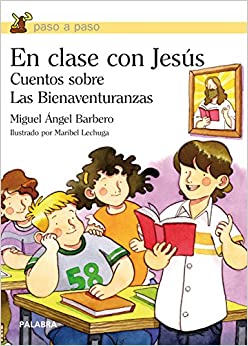 En clase con Jesus / In class with Jesus: Cuentos Sobre La