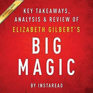 Big Magic: Creative Living Beyond Fear, by Elizabeth Gilbert Audiobook