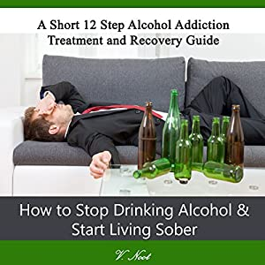 How to Stop Drinking Alcohol & Start Living Sober Audiobook