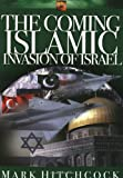 The Coming Islamic Invasion of Israel (1590520483) by Hitchcock, Mark