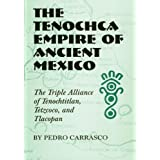 The Tenochca Empire of Ancient Mexico: The Triple Alliance of Tenochtitlan, Tetzcoco, and Tlacopan (Civilization...