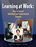 img - for Learning at Work: How to Support Individual and Orgnizational Learning book / textbook / text book