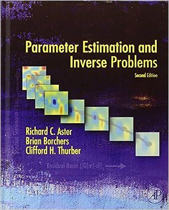 Parameter Estimation and Inverse Problems, Volume 90, Second Edition (International Geophysics)