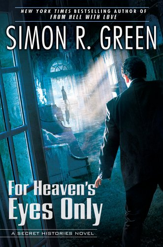 For Heaven's Eyes Only: A Secret Histories Novel