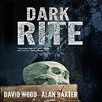 Dark Rite | Alan Baxter,David Wood