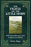 Fights on the Little Horn: Unveiling the Myths of Custers Last Stand