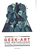 Geek art, une anthologie : Volume 2, Art, design, illustrations & sabres-laser