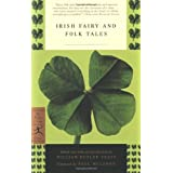 Irish Fairy and Folk Tales (Modern Library Classics) ~ W. B. Yeats