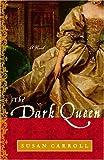 The Dark Queen: A Novel (The Dark Queen Saga Book 1)