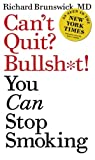 img - for Can't Quit? Bullsh*t! You Can Stop Smoking book / textbook / text book