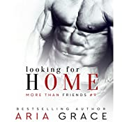 Looking for Home: More than Friends, Book 9 | Aria Grace