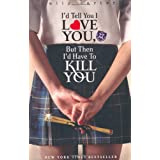 Gallagher Girls: 01: I`d Tell You I Love You, But Then I`d Have To Kill Youby Ally Carter