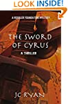 The Sword of Cyrus: A Thriller (A Ros...