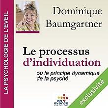 Le processus d'individuation ou le principe dynamique de la psyché | Livre audio Auteur(s) : Dominique Baumgartner Narrateur(s) : Dominique Baumgartner