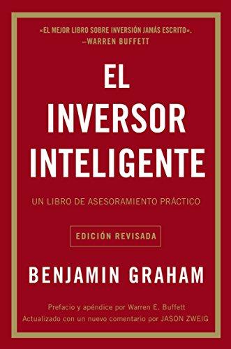 El inversor inteligente: Un libro de asesoramiento practico  [Graham, Benjamin] (Tapa Blanda)