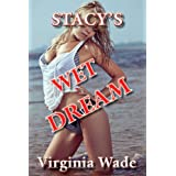 Stacy's Wet Dream (The Stacy Series) ~ Virginia Wade