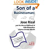 Son of a Businessman: Jose Rizal and His Mismanagement of Fifth-Generation Filipino-Chinese Wealth