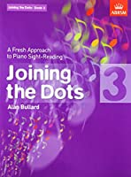 Joining the Dots, Book 3 (piano): A Fresh Approach to Piano Sight-Reading (Joining the dots (ABRSM))