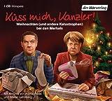 Stefan Lehnberg 'K�ss mich, Kanzler!: Weihnachten (und andere Katastrophen) bei den Merkels'