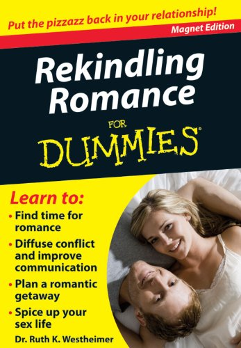 Rekindling Romance for Dummies: Put the Pizzazz Back in Your Relationship!