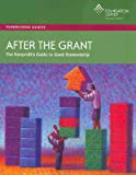 img - for After the Grant: The Nonprofit's Guide to Good Stewardship (Fundraising Guides) book / textbook / text book