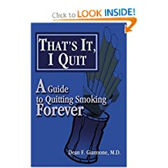 That's It, I Quit: A Guide to Quitting Smoking Forever