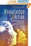Knowledge into Action: Research and E...