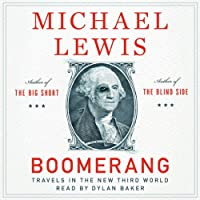 Boomerang: Travels in the New Third World (       UNABRIDGED) by Michael Lewis Narrated by Dylan Baker