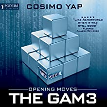 Opening Moves: The Gam3, Book 1 | Livre audio Auteur(s) : Cosimo Yap Narrateur(s) : Nick Podehl