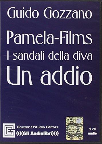 Pamela. Films. I sandali della diva. Un addio. Audiolibro. CD Audio