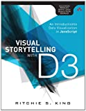 Visual Storytelling with D3: An Introduction to Data Visualization in JavaScript (Addison-Wesley Data & Analytics Series)