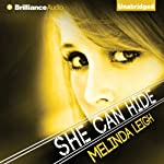 She Can Hide: She Can, Book 4 (       UNABRIDGED) by Melinda Leigh Narrated by Amy Rubinate