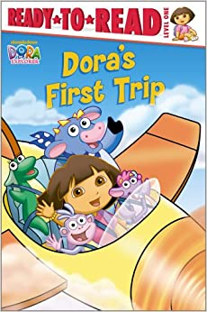 Dora's First Trip (Dora the Explorer) Paperback – February 10, 2009