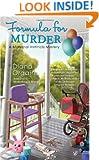 Formula for Murder (A Maternal Instincts Mystery)