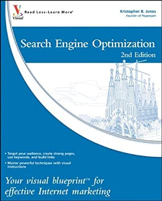 Search Engine Optimization: Your visual blueprint for effective Internet marketing by Kristopher B. Jones (2010-08-09)