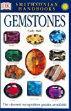 Smithsonian Handbooks: Gemstones (0789489856) by Hall, Cally