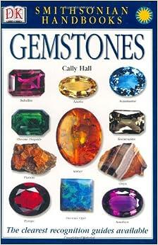 Smithsonian Handbooks: Gemstones: Cally Hall: 9780789489852: Amazon.com: Books