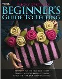 Beginner's Guide to Felting