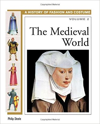 The Medieval World: Volume 1 (History of Costume and Fashion)