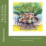 Libro de la Selva de la Vida Silvestre [Book of the Jungle of Wildlife]   Matthew Bennett