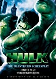 The Hulk: The Illustrated Screenplay (Newmarket Pictorial Moviebook) (1557045852) by Schamus, James