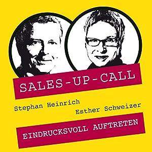 Eindrucksvoll auftreten (Sales-up-Call) Hörbuch