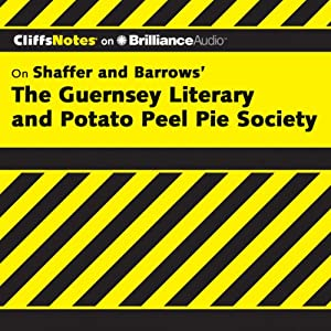 The Guernsey Literary and Potato Peel Pie Society: CliffsNotes | [Elizabeth Conner]