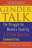 img - for Gender Talk: The Struggle For Women's Equality in African American Communities book / textbook / text book