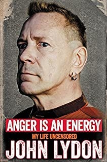 Book Cover: Anger Is an Energy: My Life Uncensored