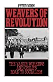 img - for Weavers of Revolution: The Yarur Workers and Chile's Road to Socialism book / textbook / text book